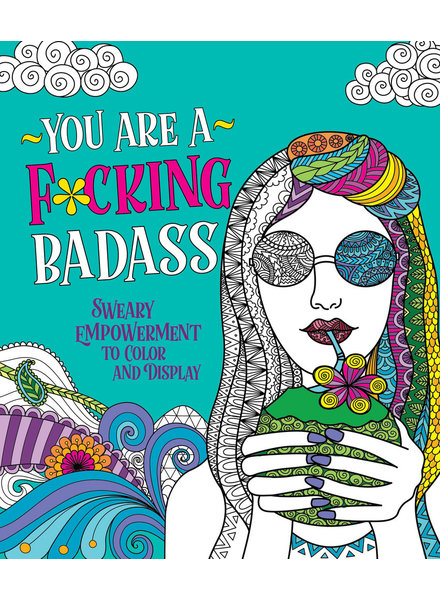 Macmillan Publishing You Are A F*cking Badass Coloring Book