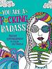 Macmillan Publishing Macmillan You Are A F*cking Badass Coloring Book