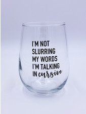 'I'm Not Slurring' Wine Glass
