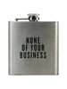 Swag Brewery Swag Brewery Honest Flask | None of Your Business