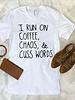 FAMS Design FAMS Design 'I Run On Coffee, Chaos & Cuss Words ' Tee