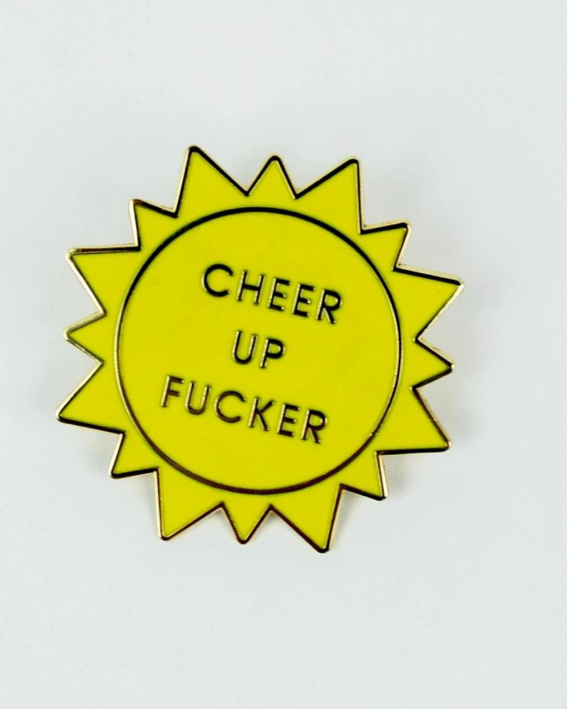 Chez Gagne Chez Gagne 'Cheer Up F*cker' Pin