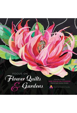 Focus on Flower Quilts and Gardens