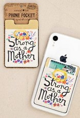 NATURAL LIFE STRONG AS A MOTHER PHONE POCKET