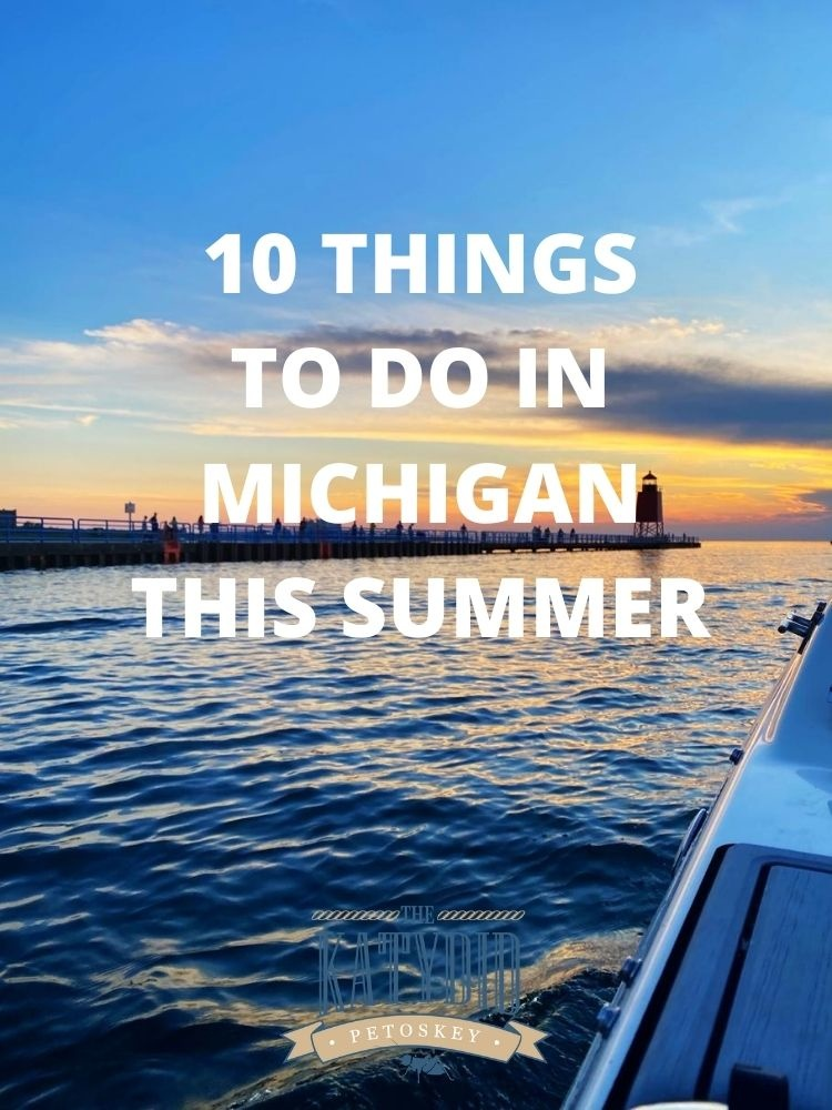10 Things to do in Northern Michigan this Summer