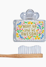 WAKE UP, BE AWESOME TOOTHBRUSH COVER