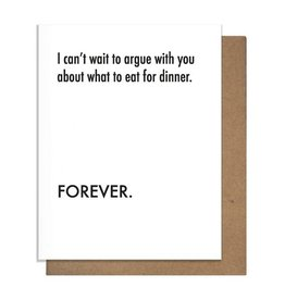 ARGUE ABOUT DINNER GREETING CARD