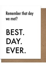 BEST DAY EVER: DAY WE MET GREETING CARD
