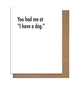 HAD ME AT DOG GREETING CARD