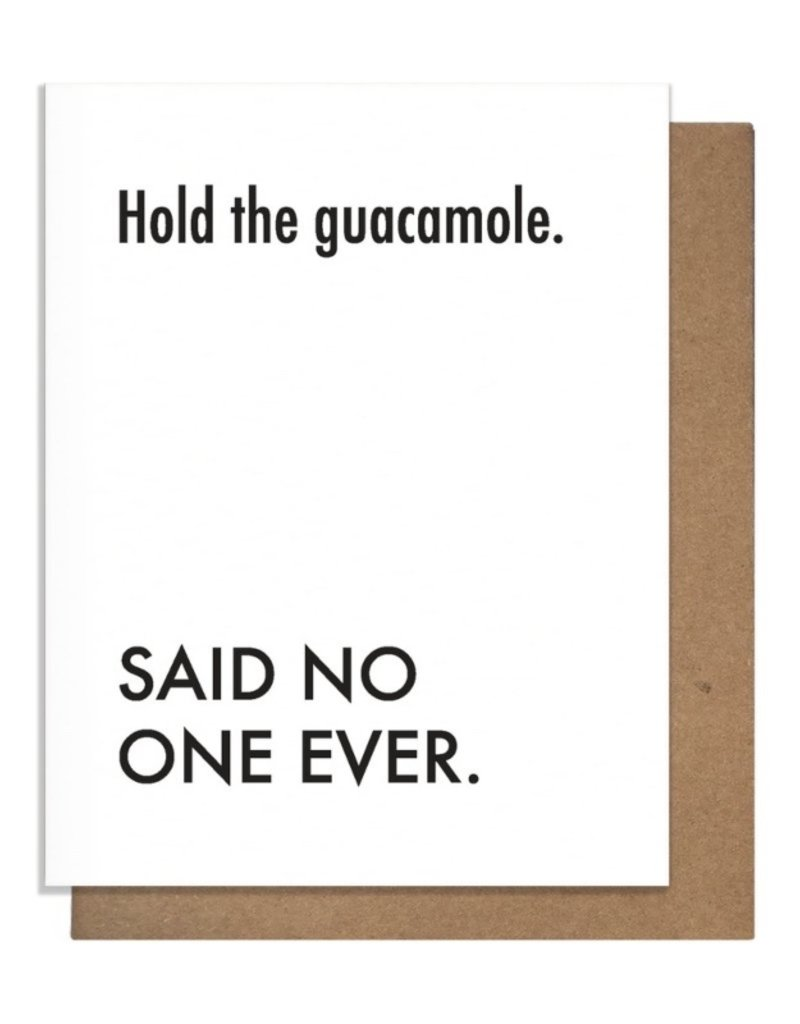 HOLD GUAC GREETING CARD