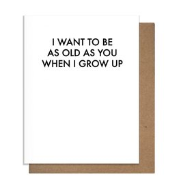 OLD AS YOU GREETING CARD