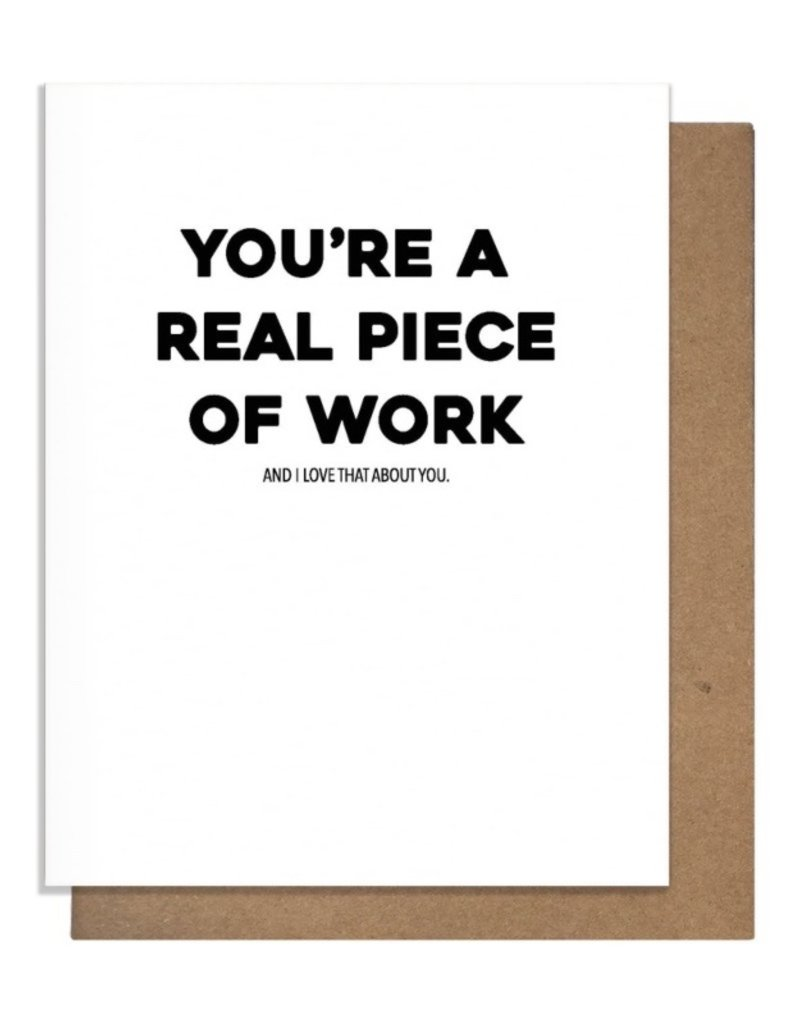 PIECE OF WORK GREETING CARD
