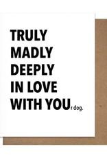 TRULY DOG GREETING CARD