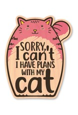 I HAVE PLANS WITH MY CAT-WOOD STICKER