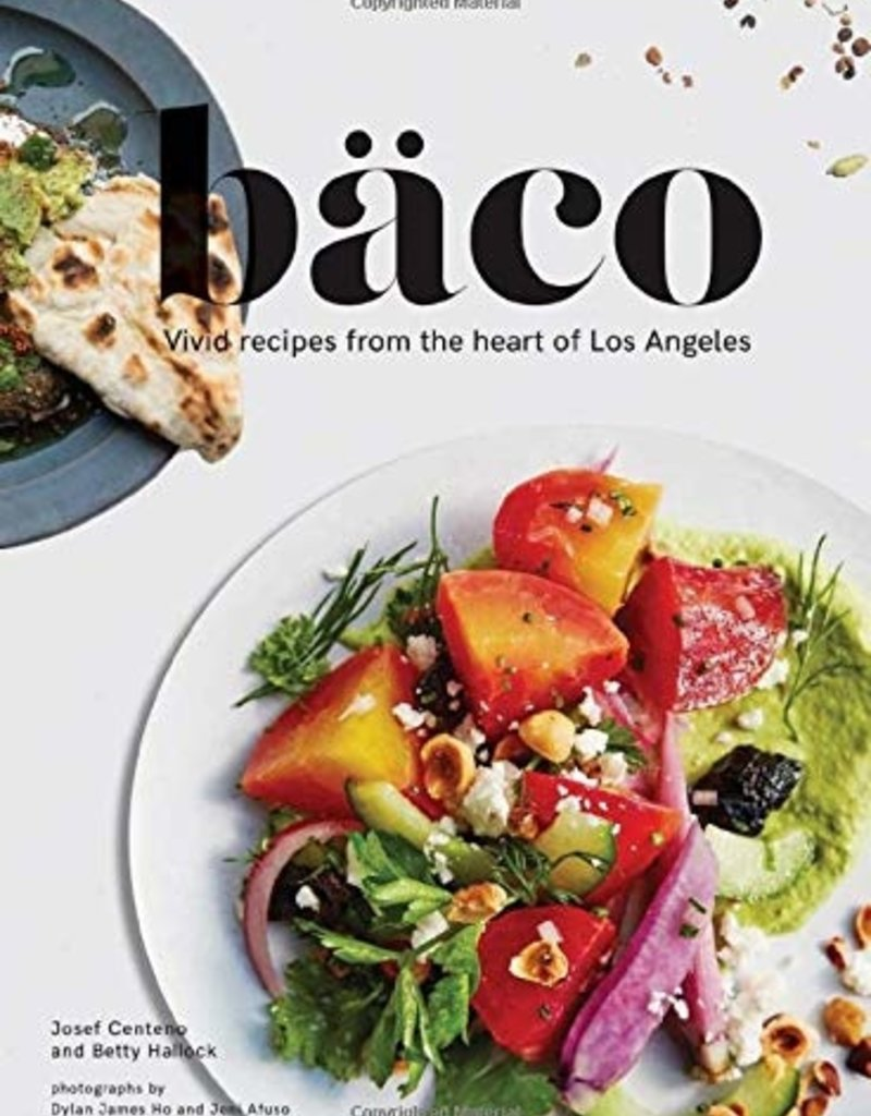 Baco book of the recipes from the heart of Los Angeles