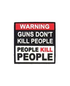 PVC Patch - Warning Guns Don't Kill