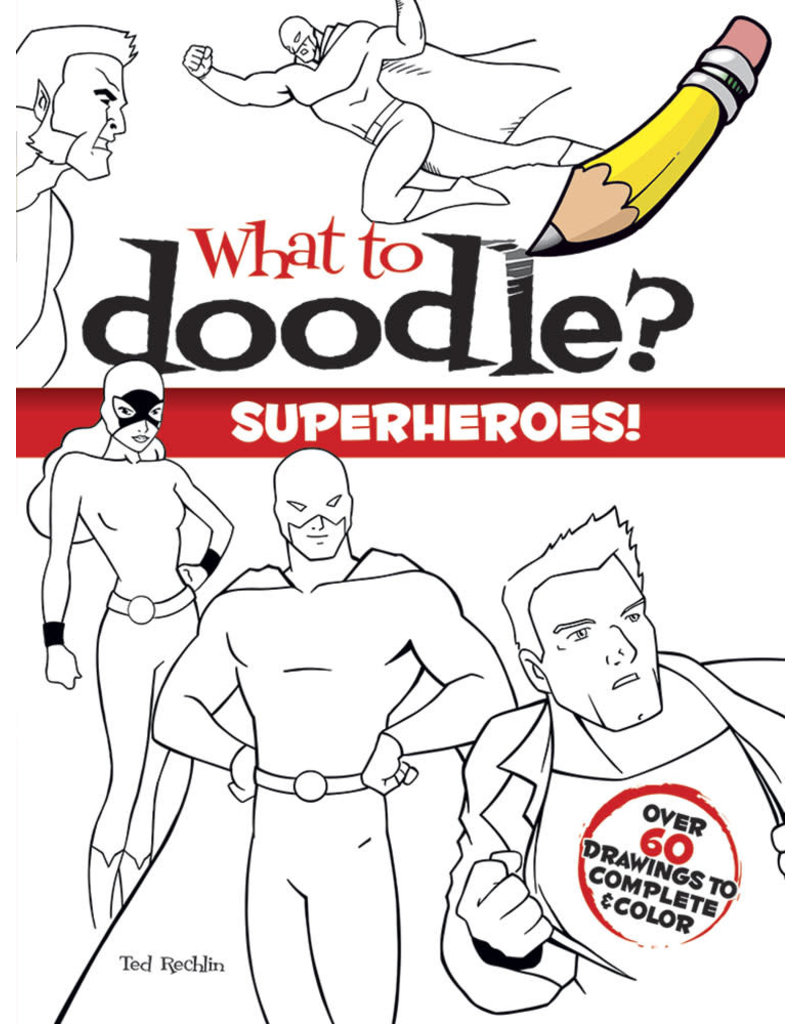 Dover What to Doodle? Superheroes!
