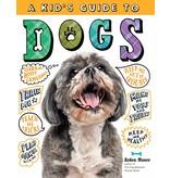 Workman Pub A Kid's Guide to Dogs