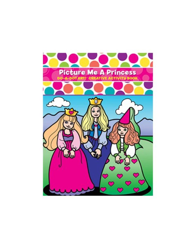 Do-A-Dot Picture Me A Princess Do-a-Dot Book