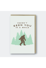 Greeting Cards - Local Sasquatch Haven't Seen You In A While Greeting Card
