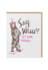 Greeting Cards - Birthday Say Whaaa!? Birthday Bear Card