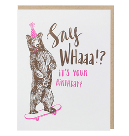 Greeting Cards - Birthday Say Whaaa!? Birthday Bear Card