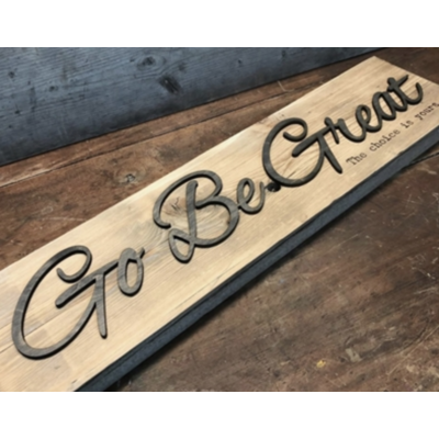 Dundee Designs GO BE GREAT WOOD SIGN