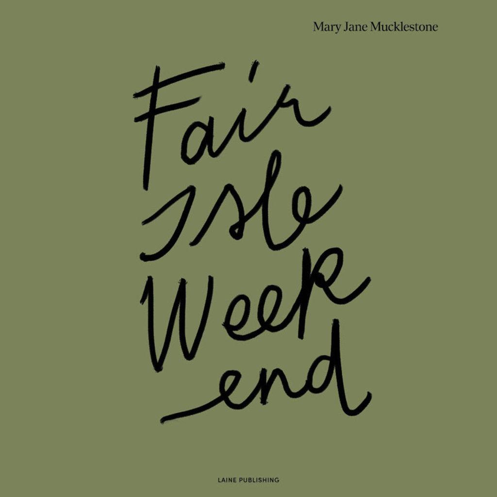 Fair Isle Weekend