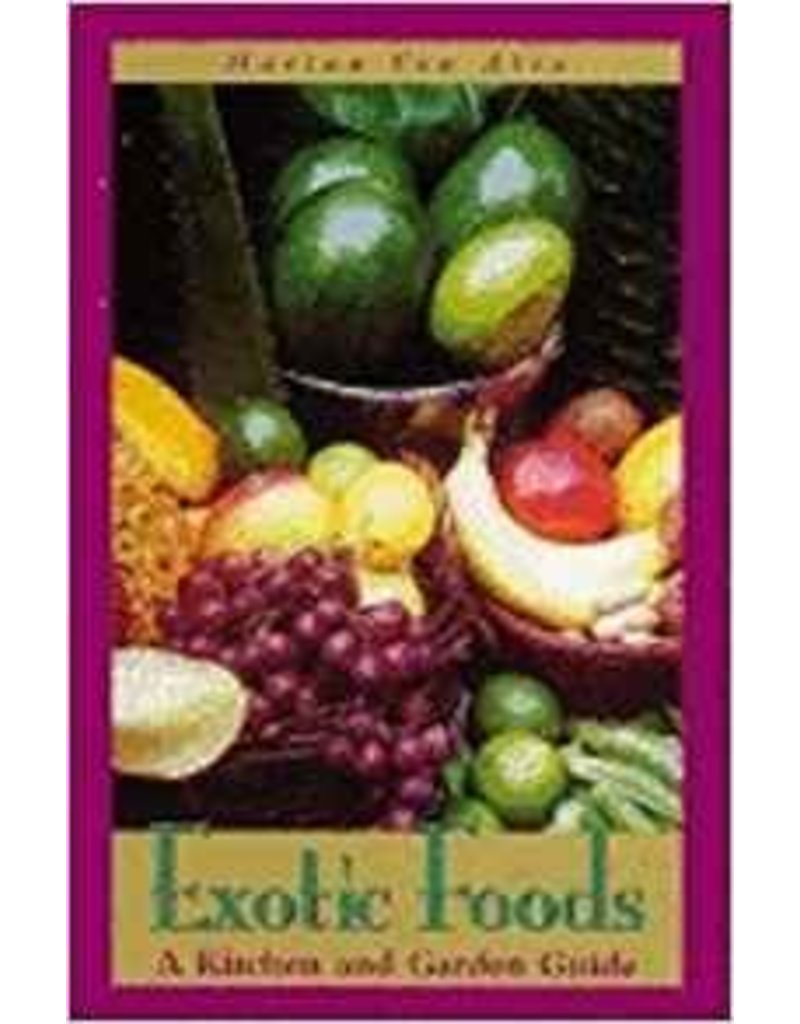 Exotic Foods - A Kitchen and Garden Guide