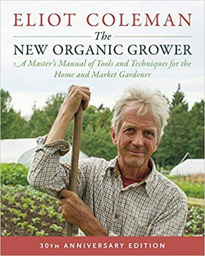 The New Organic Grower, 3rd Edition, 30th Anniversary Edition