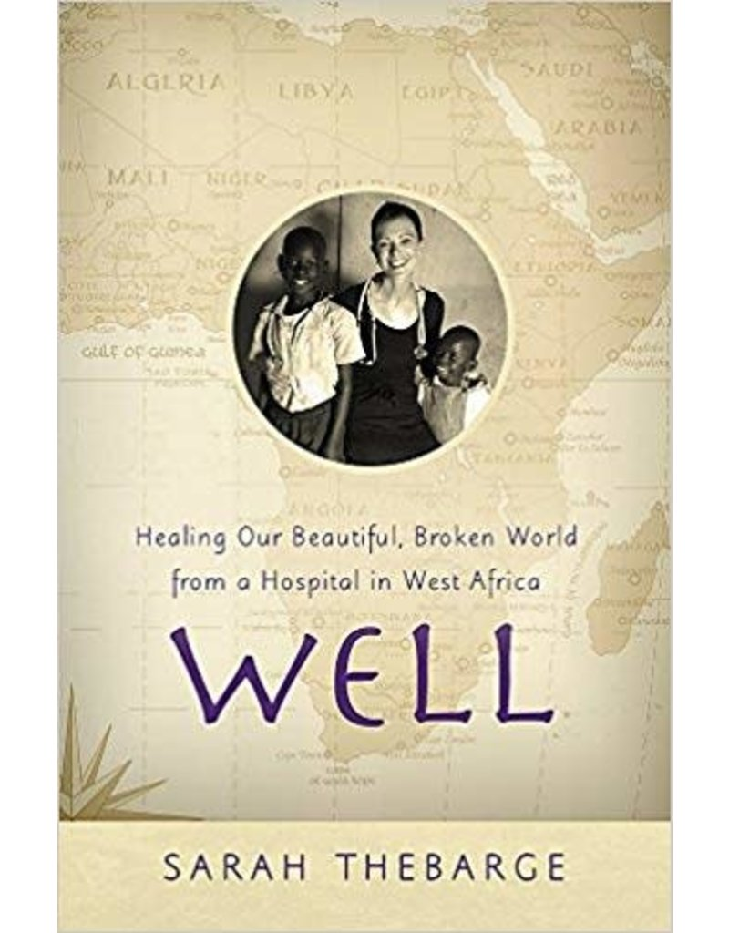 Well: Healing Our Beautiful, Broken World for a Hospital in West Africa