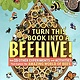 Turn This Book Into a Beehive!: And 19 Other Experiments and Activities That Explore the Amazing World