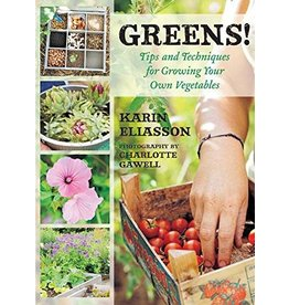 Greens!  Tips and Techniques for Growing Your Own Vegetables