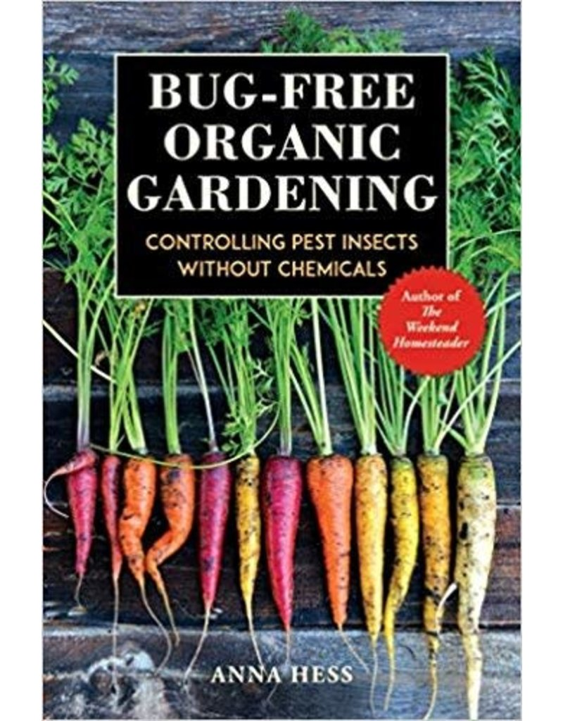 Bug-Free Organic Gardening: Controlling Pest Insects without Chemicals