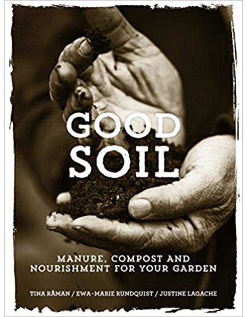 Good Soil: Manure, Compost, and Nourishment for Your Garden
