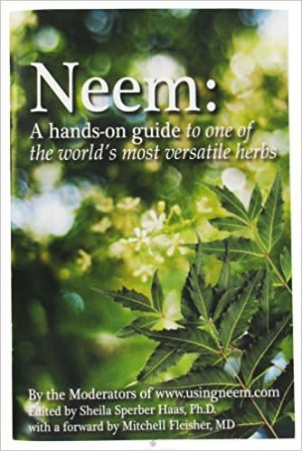 Neem: A hands-on guide to one of the world's most versatile herbs