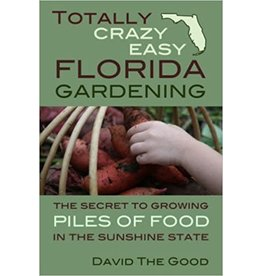Totally Crazy Easy Florida Gardening