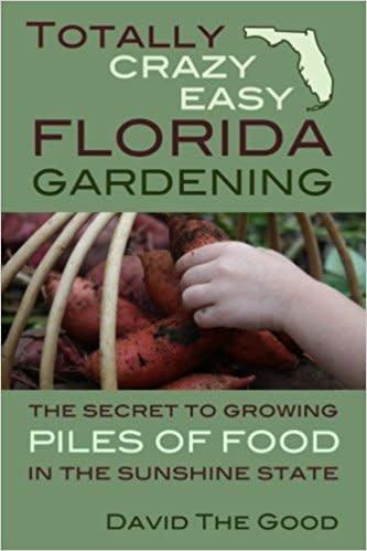 Totally Crazy Easy Florida Gardening