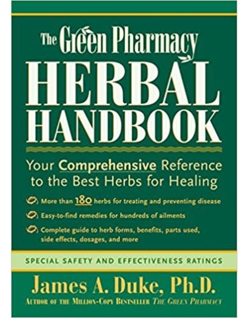 The Green Pharmacy Herbal Handbook