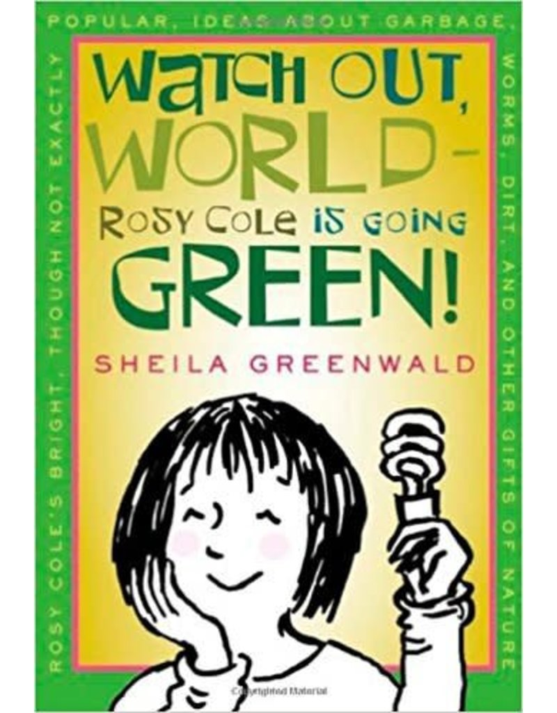 Watch Out, World - Rosy Cole is Going Green!