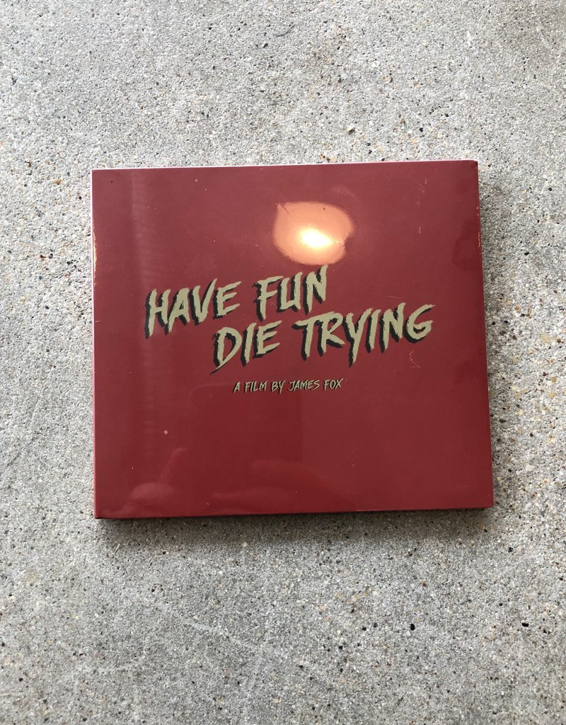 Have Fun Die Trying DVD By James Fox