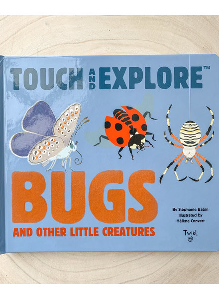 Chronicle Books Touch and Explore Bugs and Other Little Creatures