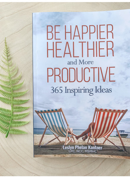 Leslyn Kantner Be Happier Healthier Book