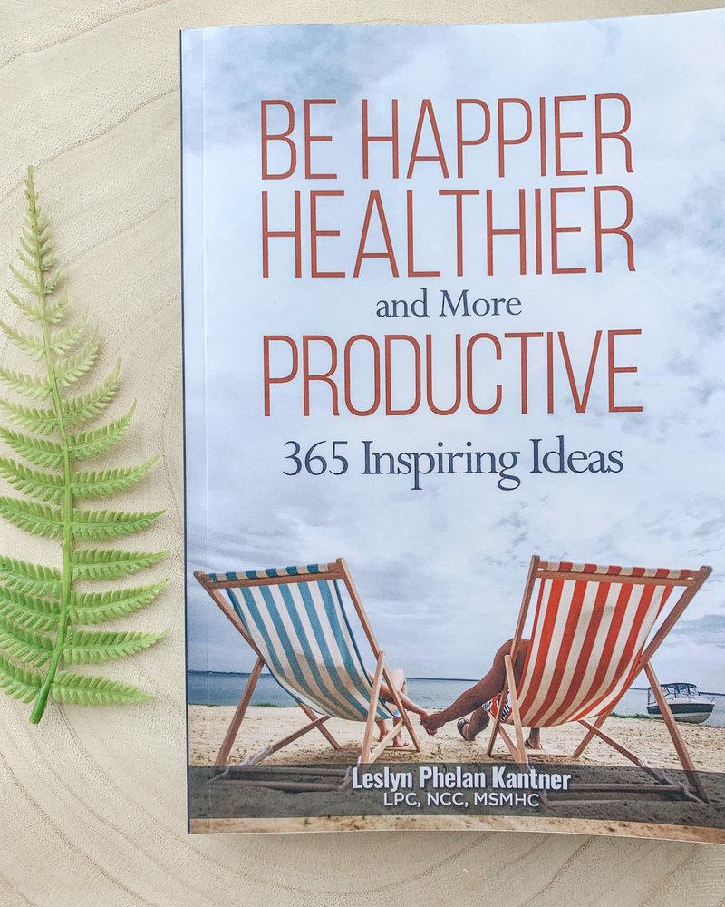 Leslyn Kantner Be Happier Healthier Book