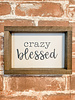crazy blessed 4x6 sign