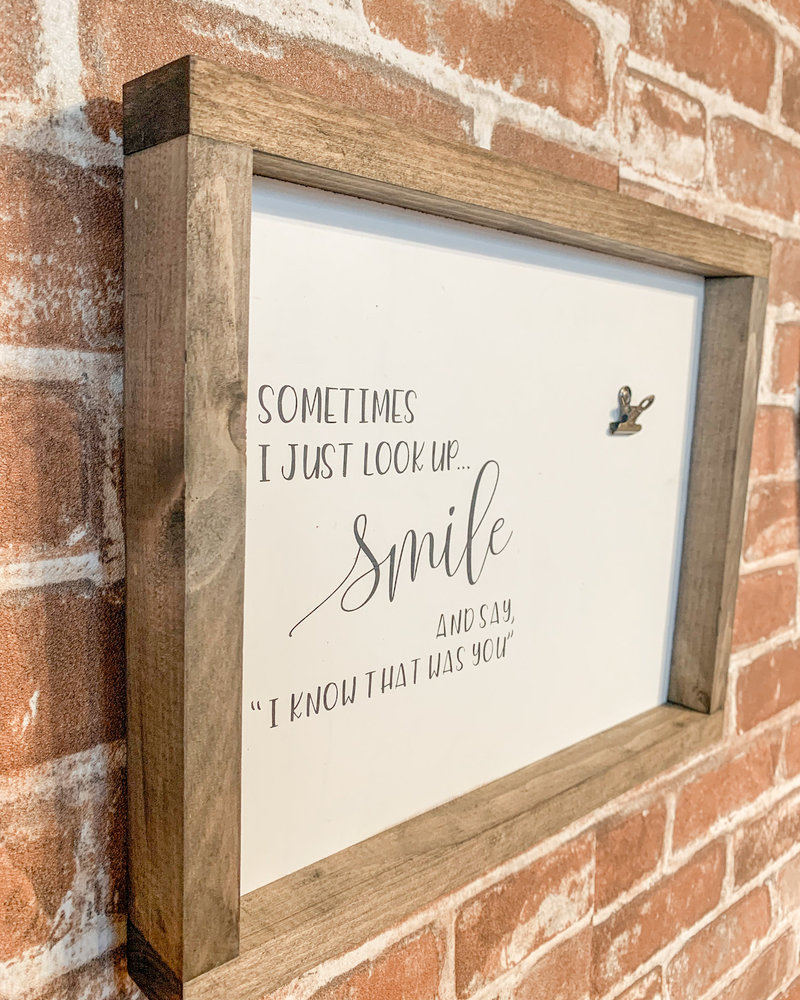 Sometimes I Look Up & Smile Sign w/clip