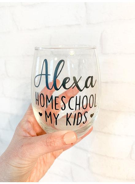 Alexa Homeschool My Kids Stemless Wine Glass