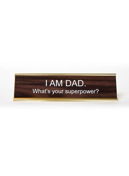 He Said She Said I Am Dad.  What's Your SuperPower Nameplate