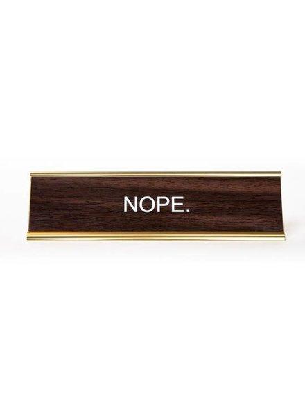 He Said She Said Nope. Nameplate