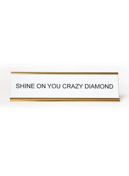 He Said She Said Shine On You Crazy Diamond Nameplate
